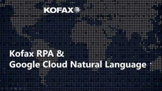[Kofax RPA Deep Dive Series] 01. Introduction to Kofax RPA & Google Cloud Natural Language